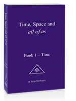 Time, Space and all of us Book 1: TIME