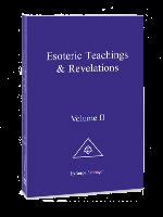 Esoteric Teachings & Revelations Volume II