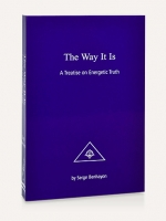 THE WAY IT IS - A Treatise on Energetic Truth